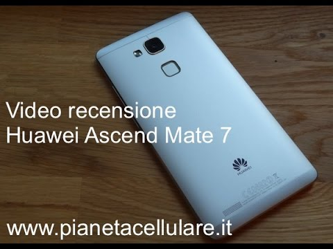 Review Huawei Ascend Mate 7, video recensione in Italiano