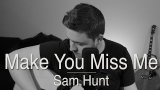 SAM HUNT  MAKE YOU MISS ME KARAOKE WITH  LYRICS