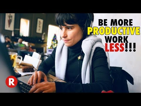 How To Work Less And Increase Productivity