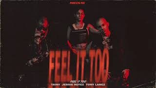 FEEL IT TOO   Tainy, Jessie Reyez, Tory Lanez  (Official Audio)