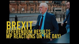 OUT! BREXIT REFERENDUM MP REACTIONS ON THE MORNING OF BREXIT RESULTS 2016 - CAMERON RESIGNATION