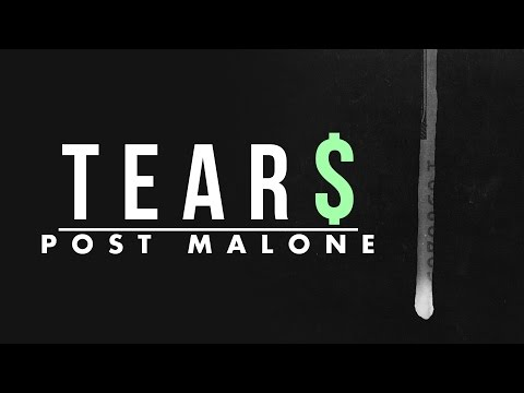 TEAR$ - Post Malone
