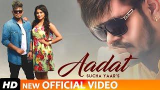 Aadat - Sucha Yaar (Full Video Song) FT. Sonia Verma | Ranjha Yaar | Latest Punjabi Songs 2019