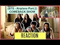 BTS (방탄소년단) - AIRPLANE Part 2 | BTS COMEBACK SHOW | Snatch Fangirls (MASSIVE LOUD GROUP REACTION)