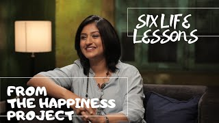 Life Lessons From The Happiness Project | Six Takeaways From The Show I Hosted | Dhanya Varma