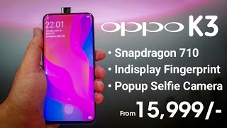 Oppo K3 - Realme X Killer? 🔥 With Snapdragon 710, Popup Selfie, Under Display Fingerprint | Oppo K3