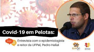 Confira a entrevista com o epidemiologista e reitor da UFPel – Pedro Hallal