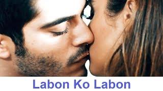 Labon Ko Labon Pe Sajao | Murat and Hayat | Best Popular Songs