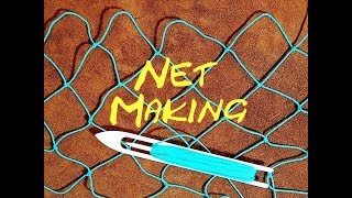 Net Making - Fishing Net - How To Make Your Own Fishing Net