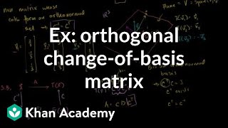 Lin Alg: Example using orthogonal change-of-basis matrix to find transformation matrix