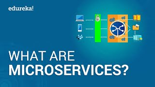 What are Microservices | Microservices Architecture Training | Microservices Tutorial | Edureka