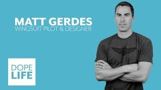 DOPE Life | Matt Gerdes