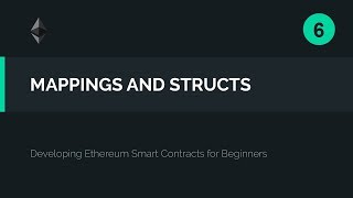 06. Solidity Mappings & Structs Tutorial