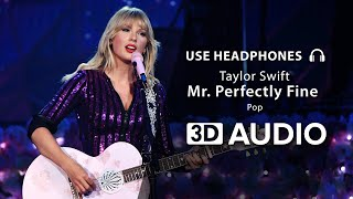 Taylor Swift - Mr. Perfectly Fine (Taylor's Version) (From The Vault) (3D Audio) 🎧