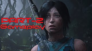 SHADOW OF THE TOMB RAIDER Gameplay Walkthrough Part 2 1080p HD 60FPS PC
