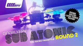 More Volts! Less Video Noise! GnarlyFPV Sub Atomic Round 2 The Micro Freestyle