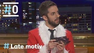 Late Motiv: Broncano Noel Nos Lee Las Cartas De Navidad #LateMotiv158 | #0