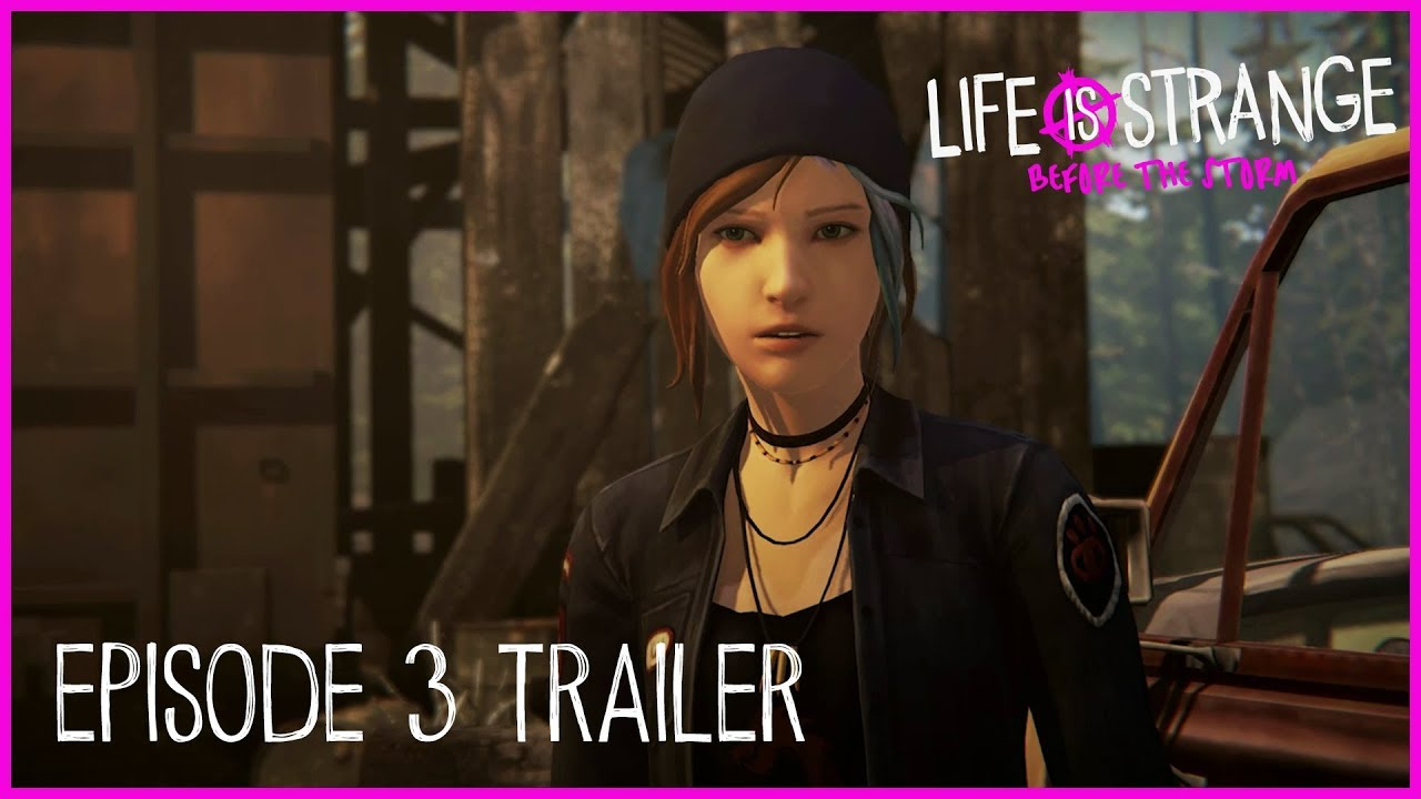 Life is Strange: Before the Storm Episode 3 Trailer