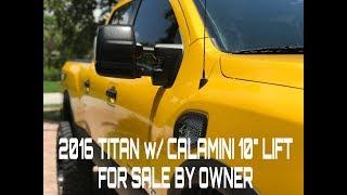 2016 NISSAN TITAN XD w/ CALAMINI 10' LIFT KIT- FOR SALE BY OWNEER