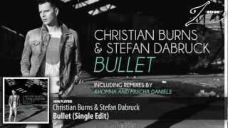 Christian Burns & Stefan Dabruck - Bullet (Single Edit)