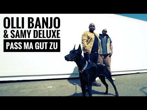 Olli Banjo feat. Samy Deluxe Pass ma gut zu