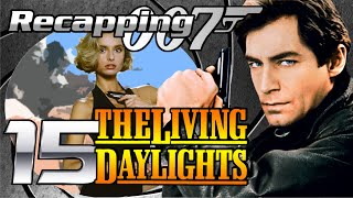Recapping 007 #15 - The Living Daylights (1987) (Review)