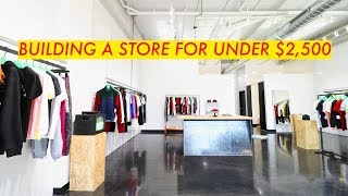 How I Built A Clothing Store In A WEEK // For Under $2,500 // Modern Builds