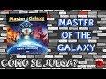 Master Of The Galaxy c mo Se Juega