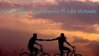 Jordan Davis  Cool Anymore Ft Julia Michaels