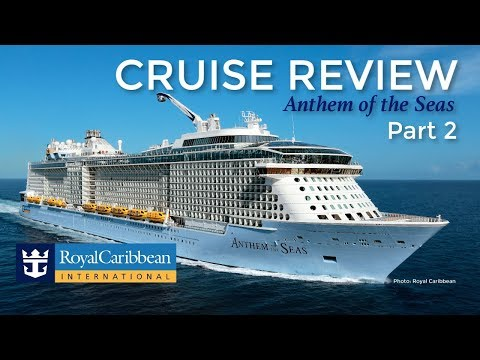 Royal Caribbean Cruise Review – Anthem of the Seas, Part 2