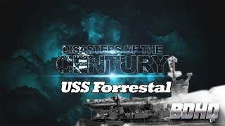 USS Forrestal - Disasters of the Century