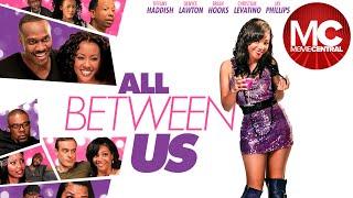 All Between Us   Full Drama Movie