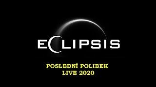 Video Poslední polibek - Eclipsis - Live - Paka Plná Piva 2020