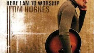 <b>Tim Hughes</b>  Ill Always Love You