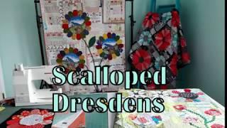 Scalloped Dresden Plates