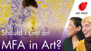 Should I Get an MFA in Studio Art?