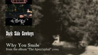 Dark Side Cowboys - Why You Smile