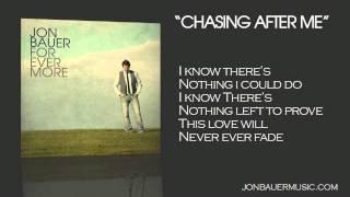 Jon Bauer - Chasing After Me - Lyric Video
