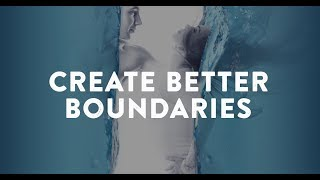 How To Set Boundaries In A Way That Will Demonstrate Your Value And Bring Your Partner Closer
