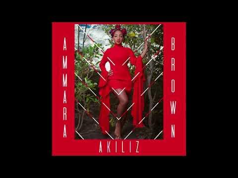 AMMARA BROWN - AKILIZ (Official Audio)