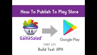 2021 - How to create an apk in GameSalad for Google Store publishing