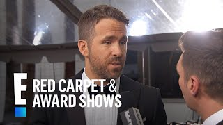 Ryan Reynolds Says Deadpool Took 11 Years To Make  E Live From The Red Carpet
