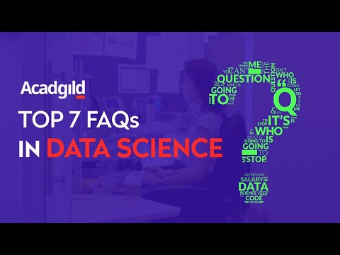 Top 7 Frequently Asked Questions of Data Science Aspirants | Data Science Questions | ACADGILD