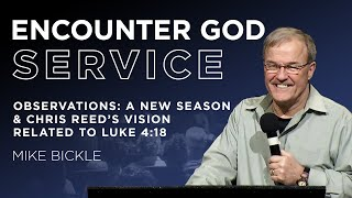 Observations: A New Season & Chris Reed's Vision Related to Luke 4:18 | Mike Bickle