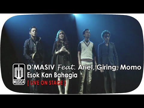 D'MASIV Featuring Ariel, Giring, Momo - Esok Kan Bahagia (Live On Stage) Mp3