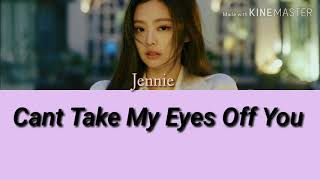 Jennie-Can't Take My Eyes Off You Lyrics