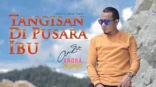 Download lagu Andra Respati Tangisan Di Pusara Ibu Mp3
