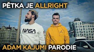 PĚTKA JE ALLRIGHT! (ADAM KAJUMI PARODIE) | Jounas & Radkolf