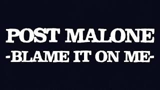 Post Malone - Blame it on me (Lyrics/Lyric Video) [ReProd. Dices]
