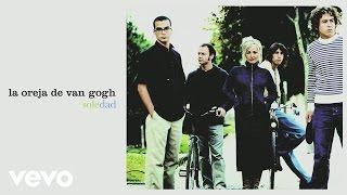 La Oreja De Van Gogh - Soledad